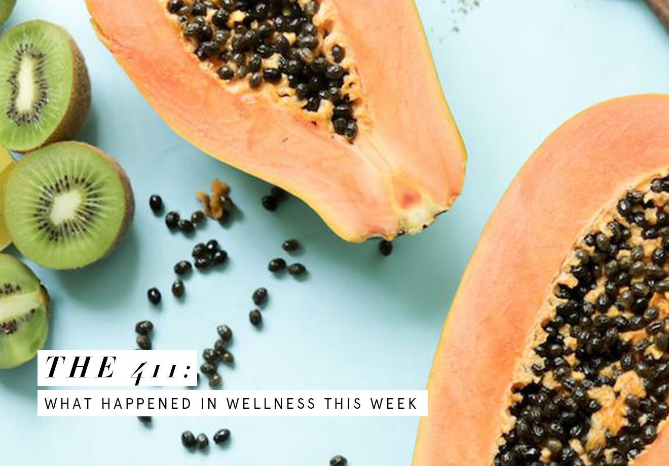 The 411: What Happened in Wellness This Week January 7th